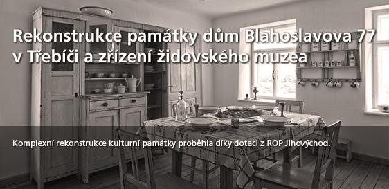 Rekonstrukce památky dům Blahoslavova 77 v Třebíči a zřízení židovského muzea